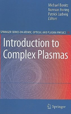 Introduction to Complex Plasmas written by Bonitz, Michael , Horing, Norman , Ludwig, Patrick