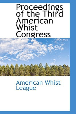 Proceedings of the Third American Whist Congress book written by League, American Whist
