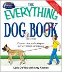 Everything Dog Book: Learn to train and understand your furry best friend! book written by Carlos DeVito