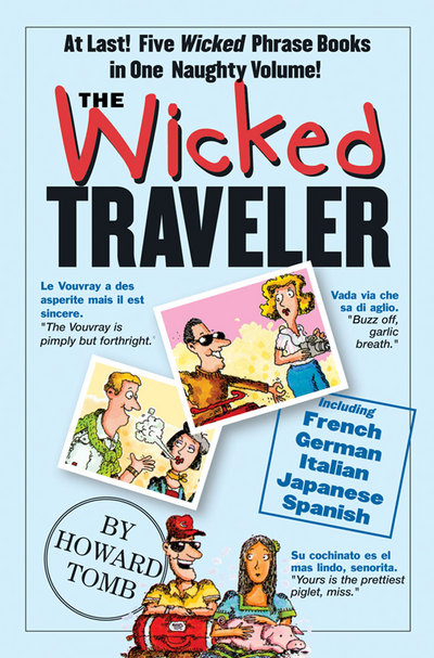 The Wicked Traveler book written by Jared D. Lee, Howard Tomb