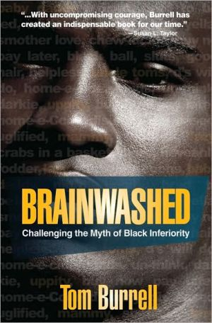 Brainwashed: Challenging the Myth of Black Inferiority book written by Tom Burrell