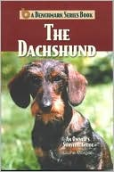 The Dachshund: An Owner's Survival Guide book written by Diane Morgan