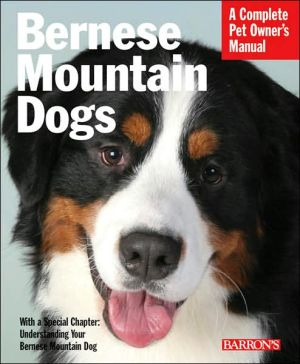 Bernese Mountain Dogs: Everything about Purchase, Care, Nutrition, Behavior and Training book written by Nikki Riggsbee