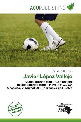 Javier L Pez Vallejo written by Evander Luther