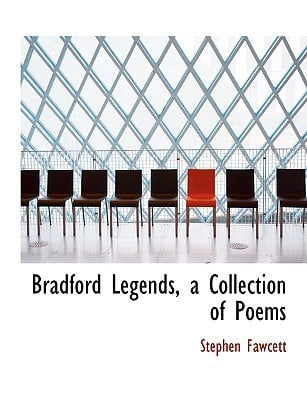 Bradford Legends, a Collection of Poems written by Fawcett, Stephen