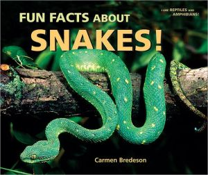 Fun Facts about Snakes! book written by Carmen Bredeson