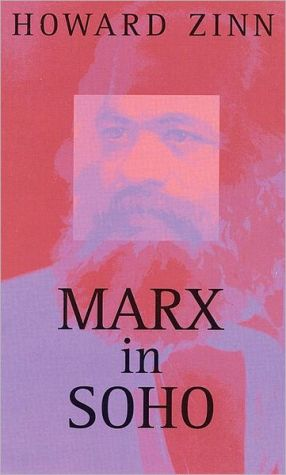 Marx in Soho: A Play on History book written by Howard Zinn