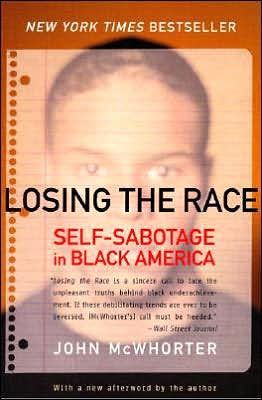 Losing the Race: Self-Sabotage in Black America book written by John McWhorter
