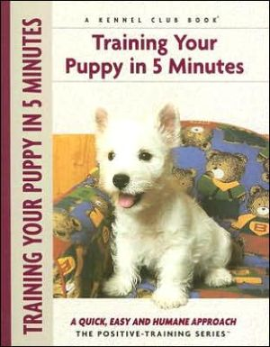Training Your Puppy in 5 Minutes book written by Miriam Fields-Babineau