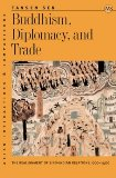 Buddhism, Diplomacy, and Trade: The Realignment of Sino-Indian Relations, 600-1400 book written by Tansen Sen