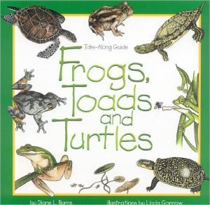 Frogs, Toads and Turtles book written by Diane Burns