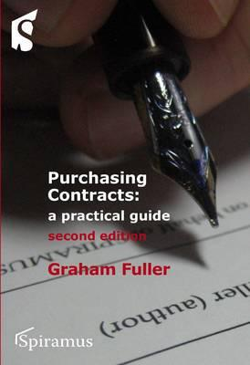 Purchasing Contracts: A Practical Guide (Second Edition) written by Graham Fuller