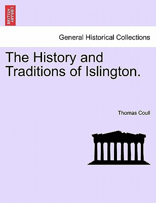 The History and Traditions of Islington. book written by Coull, Thomas
