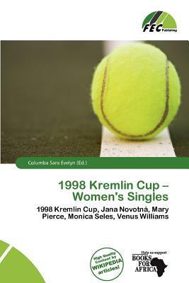 1998 Kremlin Cup - Women's Singles written by Columba Sara Evelyn