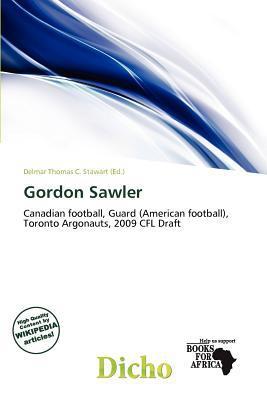 Gordon Sawler written by Delmar Thomas C. Stawart