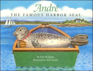 Andre the Famous Harbor Seal book written by Fran Hodgkins