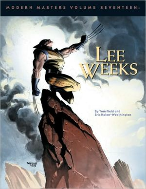Modern Masters, Volume 17: Lee Weeks book written by Lee Weeks