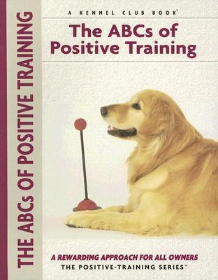 ABC's of Positive Training book written by Miriam Fields-Babineau