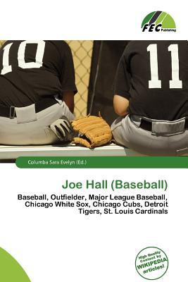 Joe Hall (Baseball) written by Columba Sara Evelyn