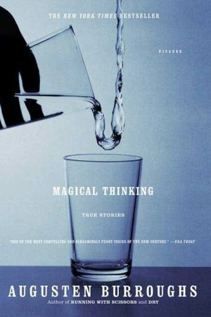 Magical Thinking: True Stories book written by Augusten Burroughs