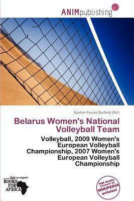 Belarus Women's National Volleyball Team written by Norton Fausto Garfield