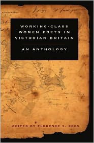 Working Class Women Poets in Victorian Britain: An Anthology book written by Florence S. Boos