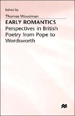 Early Romantics - Perspectives In British Poetry book written by Woodman
