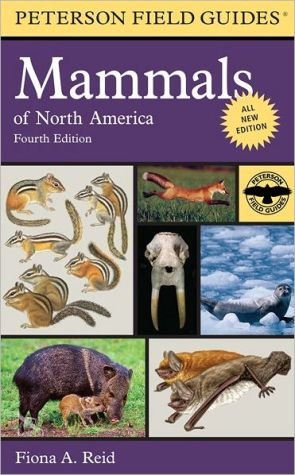 Peterson Field Guide to Mammals of North America book written by Fiona Reid