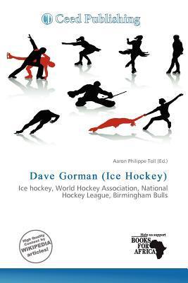 Dave Gorman (Ice Hockey) written by Aaron Philippe Toll