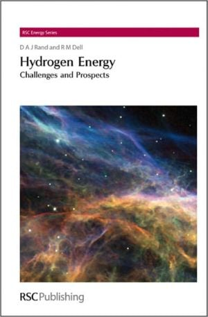 Hydrogen Energy: Challenges and Prospects written by David A. J. Rand