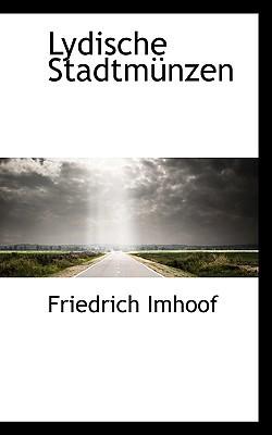 Lydische Stadtm Nzen book written by Imhoof, Friedrich