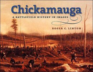 Chickamauga: A Battlefield History in Images book written by Linton