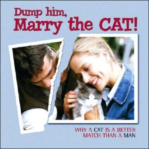 Dump him, Marry the Cat book written by Willow Creek Press