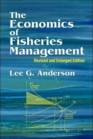 The Economics Of Fisheries Management book written by Lee G. Anderson