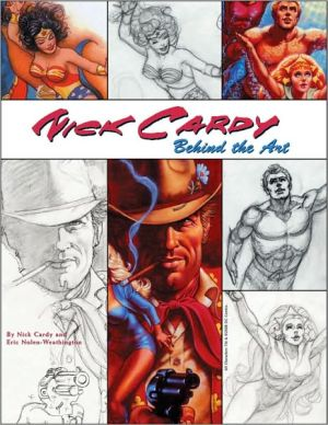Nick Cardy: Behind the Art book written by Nick Cardy