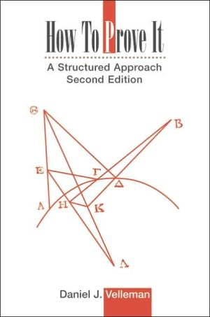How to Prove It: A Structured Approach book written by Daniel J. Velleman