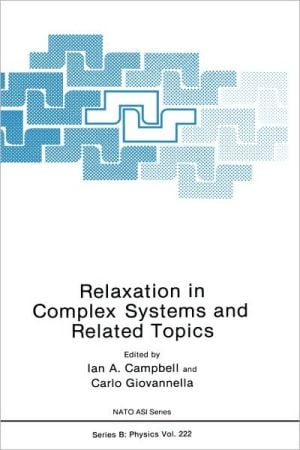 Relaxation in Complex Systems and Related Topics book written by I.A. Campbell