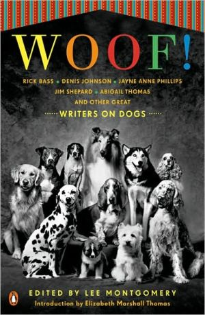 Woof!: Writers on Dogs book written by Lee Montgomery