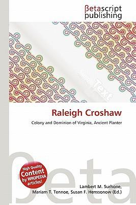 Raleigh Croshaw book written by Surhone, Lambert M. , Tennoe, Mariam T. , Henssonow, Susan F.