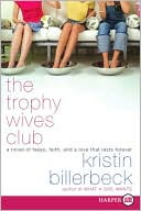 Trophy Wives Club book written by Kristin Billerbeck