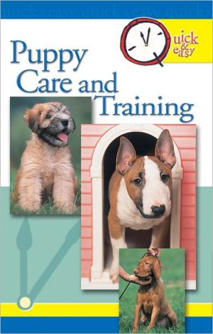 Quick & Easy Puppy Care and Training book written by Pet Experts at TFH