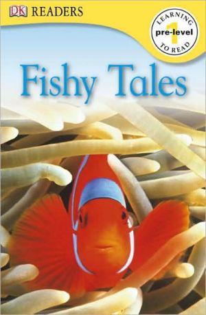 Fishy Tales (DK Readers Pre-Level 1 Series) book written by DK Publishing