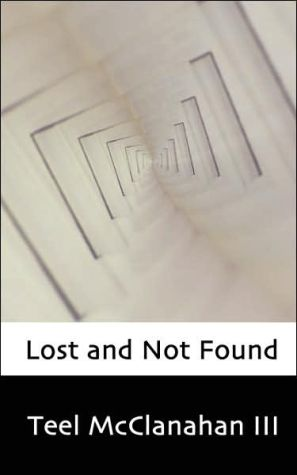 Lost and Not Found book written by Teel McClanahan
