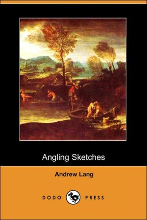 Angling Sketches book written by Andrew Lang