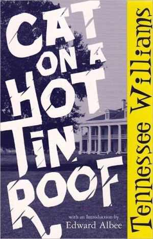 Cat on a Hot Tin Roof book written by Tennessee Williams