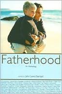 Fatherhood: An Anthology book written by John Lewis-Stempel