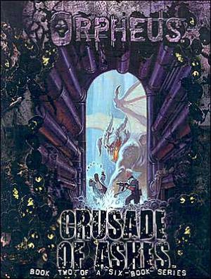 Orpheus: Crusade of Ashes book written by White Wolf Publishing