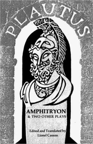 Amphitryon, and Two Other Plays book written by Titus Maccius Plautus