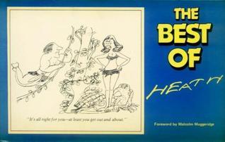 The best of Heath written by Malcolm Muggeridge