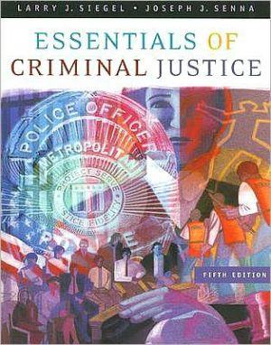 Essentials of Criminal Justice written by Larry J. Siegel